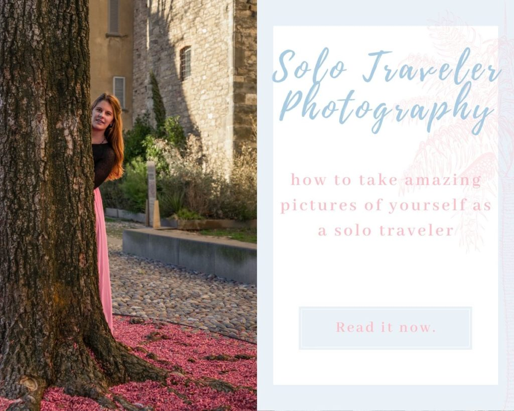 Solo Traveler Photography - how to take amazing pictures of yourself as a solo traveler